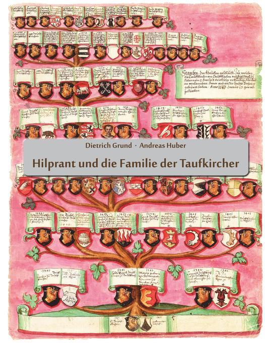 Hilprant und die Familie der Taufkircher als Bu...
