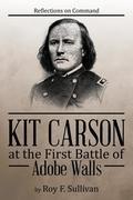 Kit Carson at the First Battle of Adobe Walls
