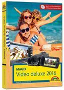 MAGIX Video deluxe 2016 - Das Handbuch zur Software. Die besten Tipps und Tricks
