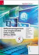 Officemanagement und angewandte Informatik 1 HAS Office 2013 inkl. Übungs-CD-ROM