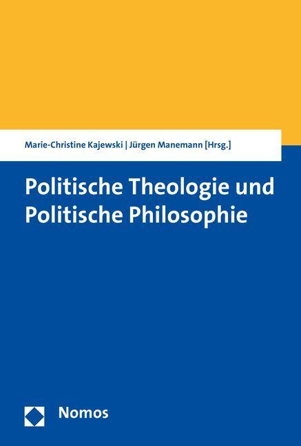 Politische Theologie und Politische Philosophie...