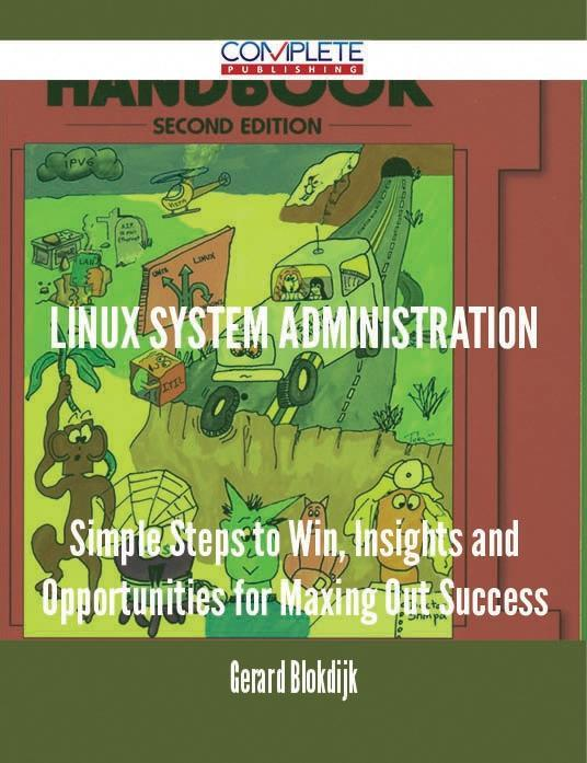 Linux System Administration - Simple Steps to W...