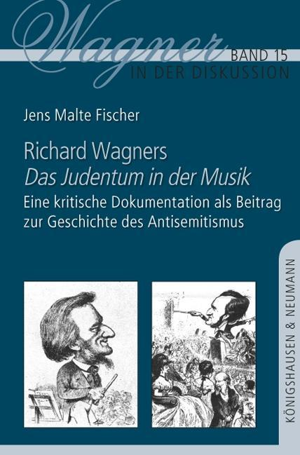 Richard Wagners ,Das Judentum in der Musik´ als...