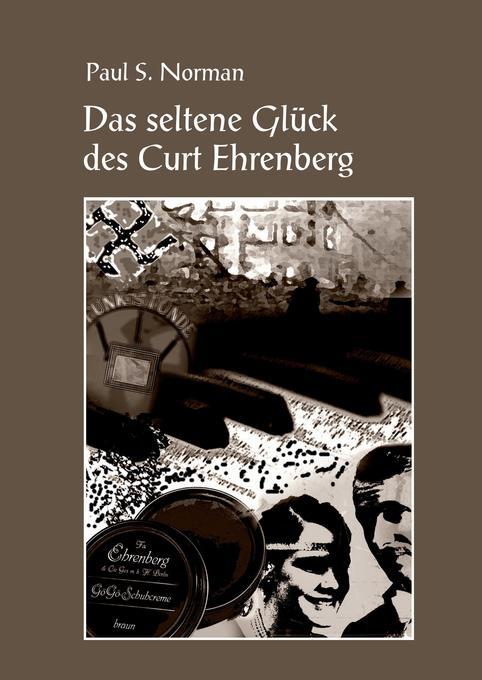 Das seltene Glück des Curt Ehrenberg als Buch