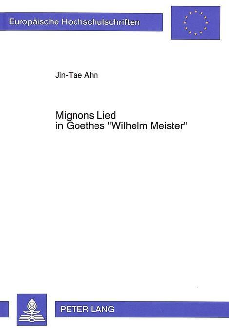 Mignons Lied in Goethes «Wilhelm Meister» als B...