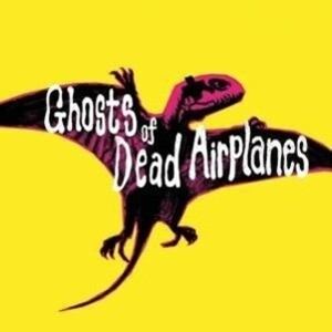 Ghosts Of Dead Airplanes