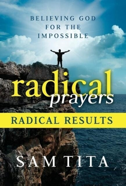 Radical Prayers, Radical Results als Buch von S...