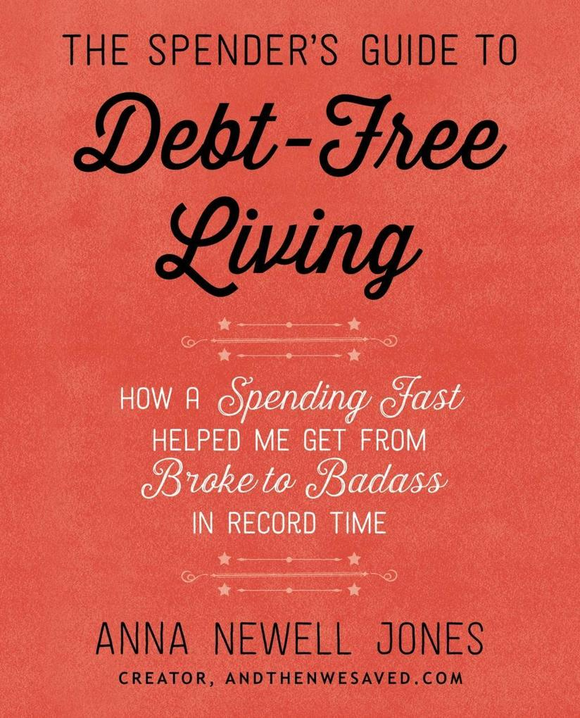 The Spender´s Guide to Debt-Free Living als eBo...
