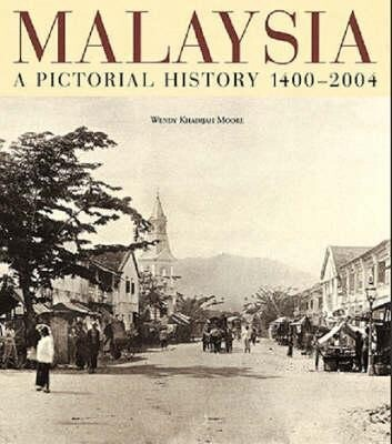 Malaysia: A Pictorial History 1400 - 2004 als Buch