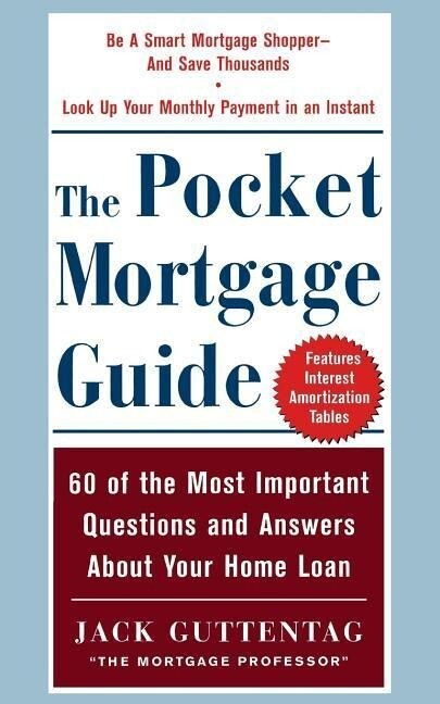 The Pocket Mortgage Guide: 60 of the Most Important Questions and Answers about Your Home Loan als Taschenbuch