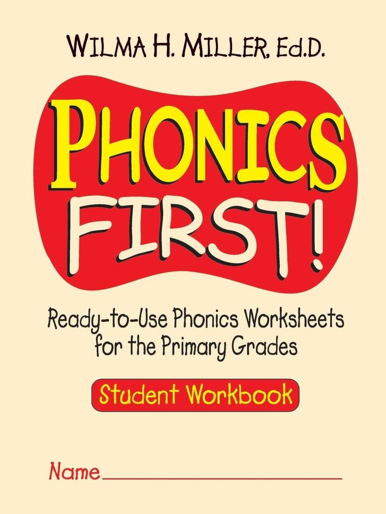 Phonics First!: Ready-To-Use Phonics Worksheets for the Primary Grades als Taschenbuch