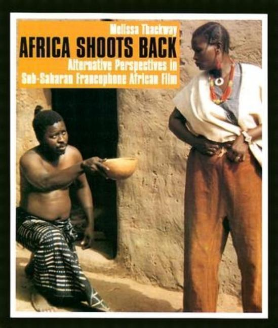 Africa Shoots Back: Alternative Perspectives in Sub-Saharan Francophone African Film als Taschenbuch