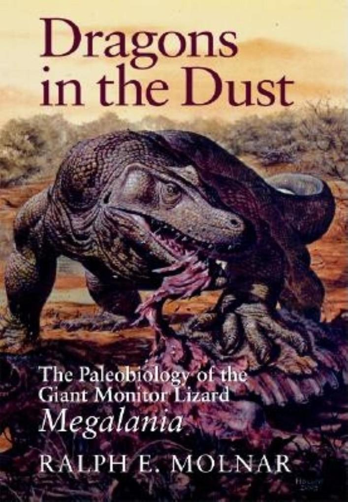 Dragons in the Dust: The Paleobiology of the Giant Monitor Lizard Megalania als Buch (gebunden)