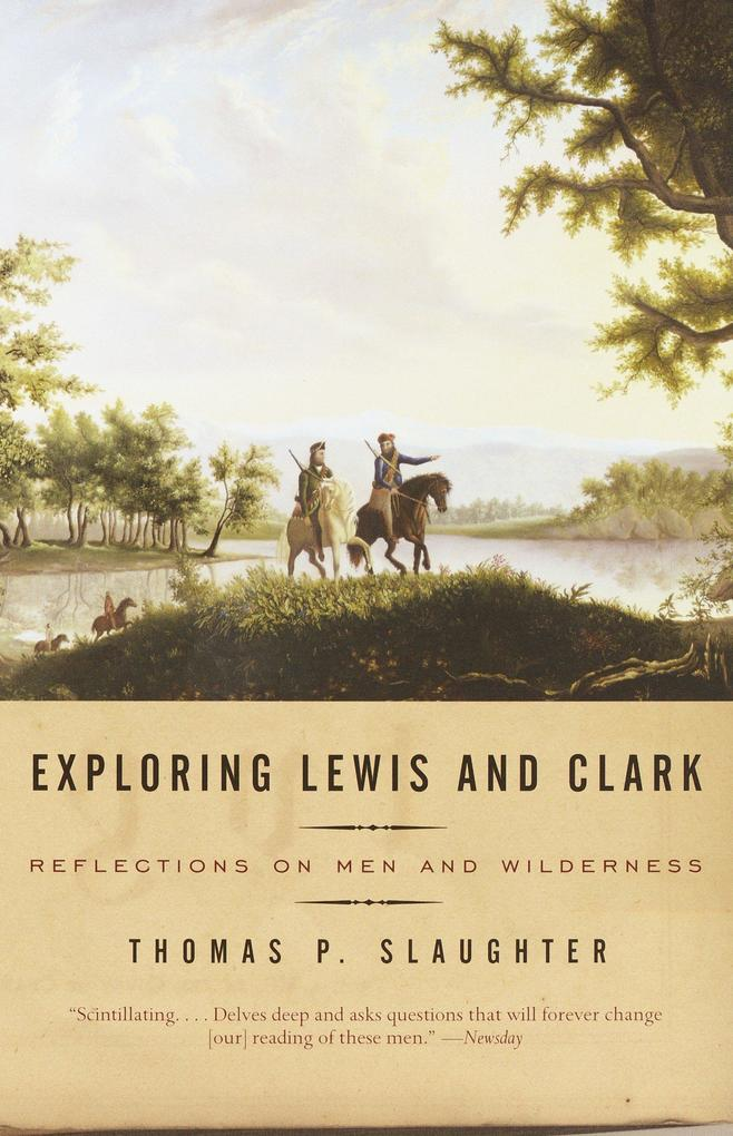 Exploring Lewis and Clark: Reflections on Men and Wilderness als Taschenbuch