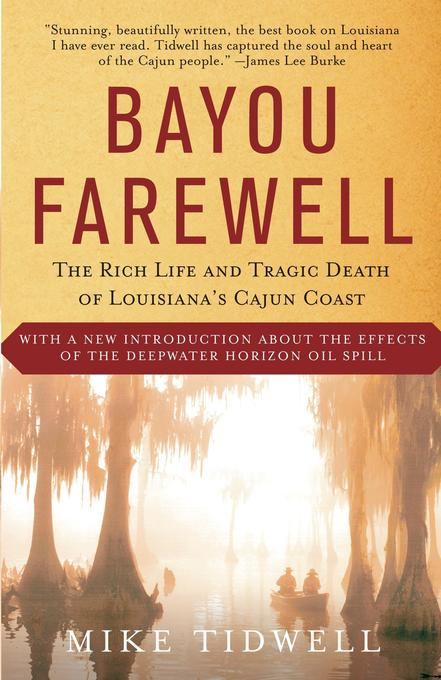 Bayou Farewell: The Rich Life and Tragic Death of Louisiana's Cajun Coast als Taschenbuch