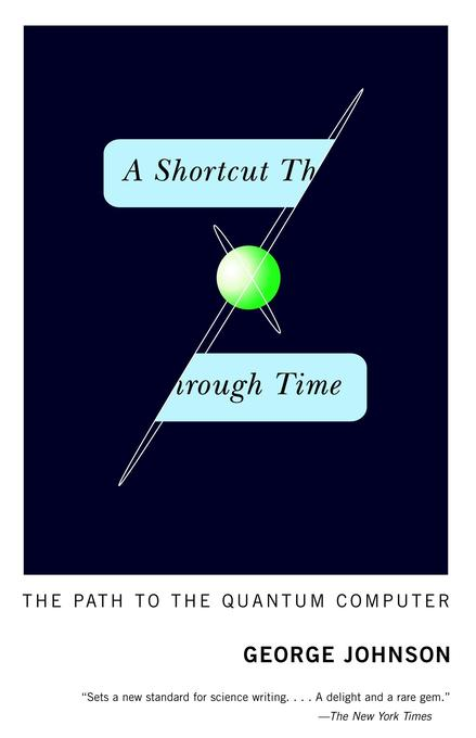 A Shortcut Through Time: The Path to the Quantum Computer als Taschenbuch