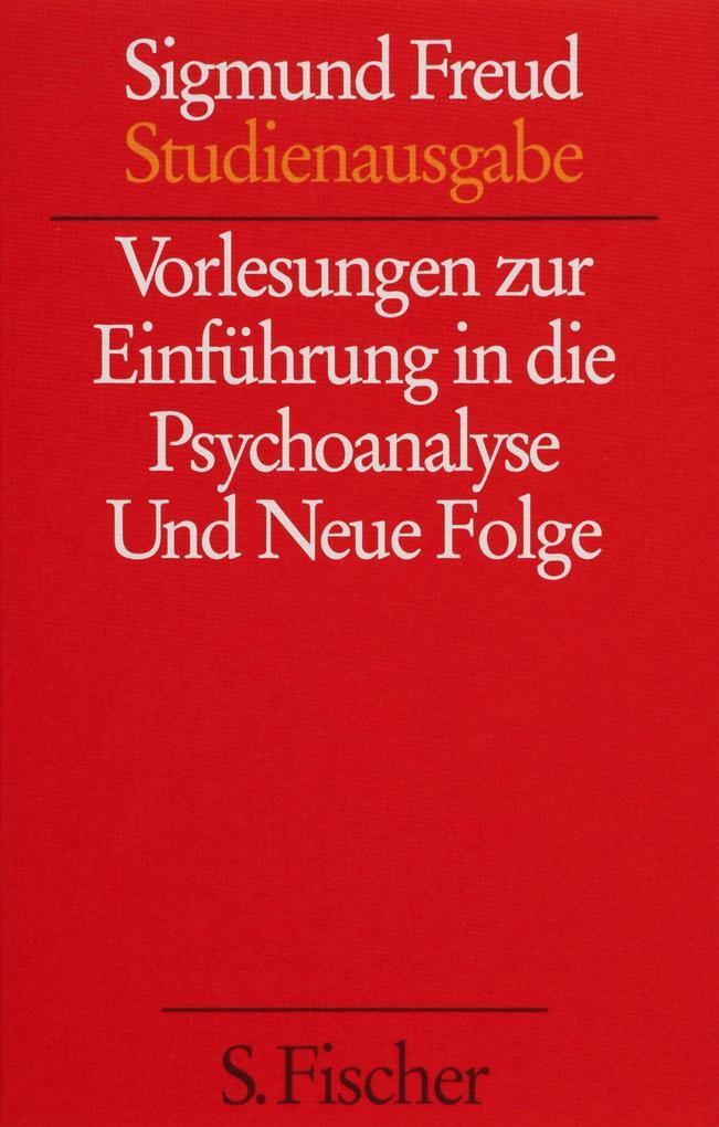 Vorlesungen zur Einführung in die Psychoanalyse / Und Neue Folge der Vorlesungen zur Einführung in die Psychoanalyse als Buch