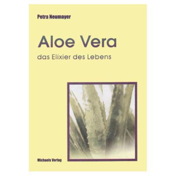 Aloe Vera, das Elixier des Lebens als Buch