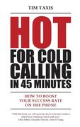 Hot For Cold Calling in 45 Minutes
