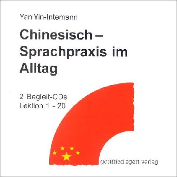 Chinesisch. Sprachpraxis im Alltag. 2 CDs als Hörbuch