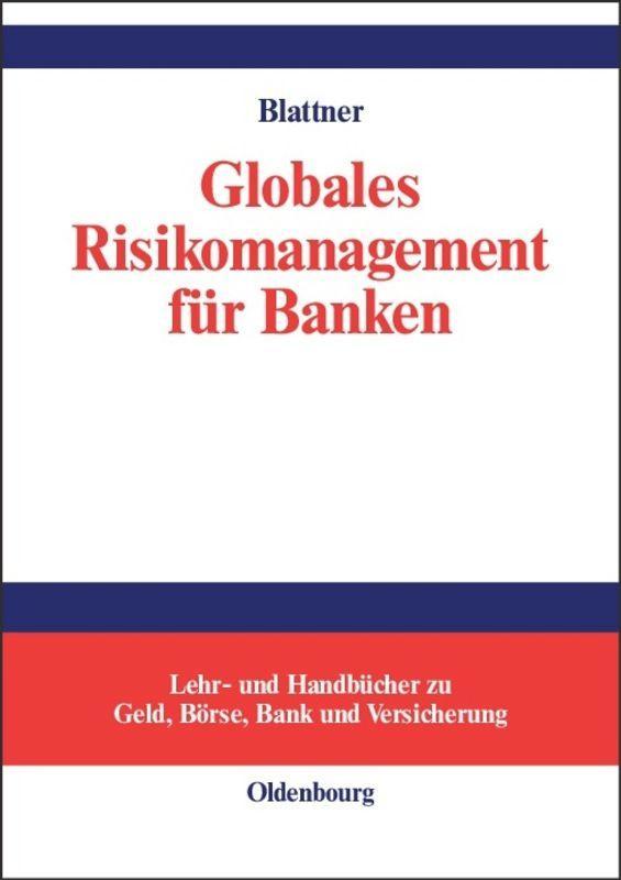 Globales Risikomanagement für Banken als Buch