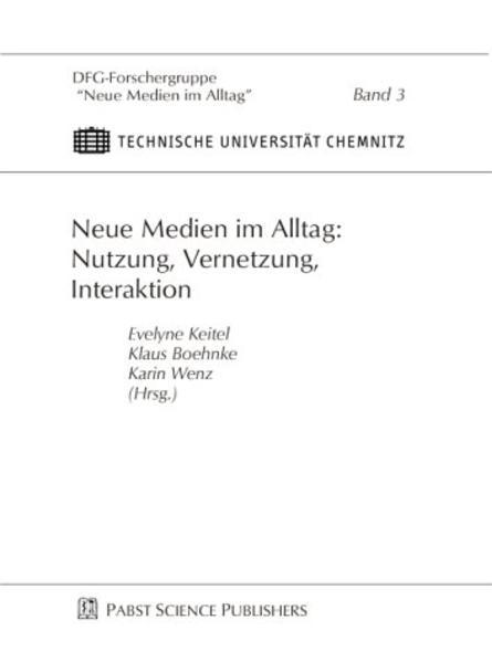 Neue Medien im Alltag: Nutzung, Vernetzung, Interaktion als Buch