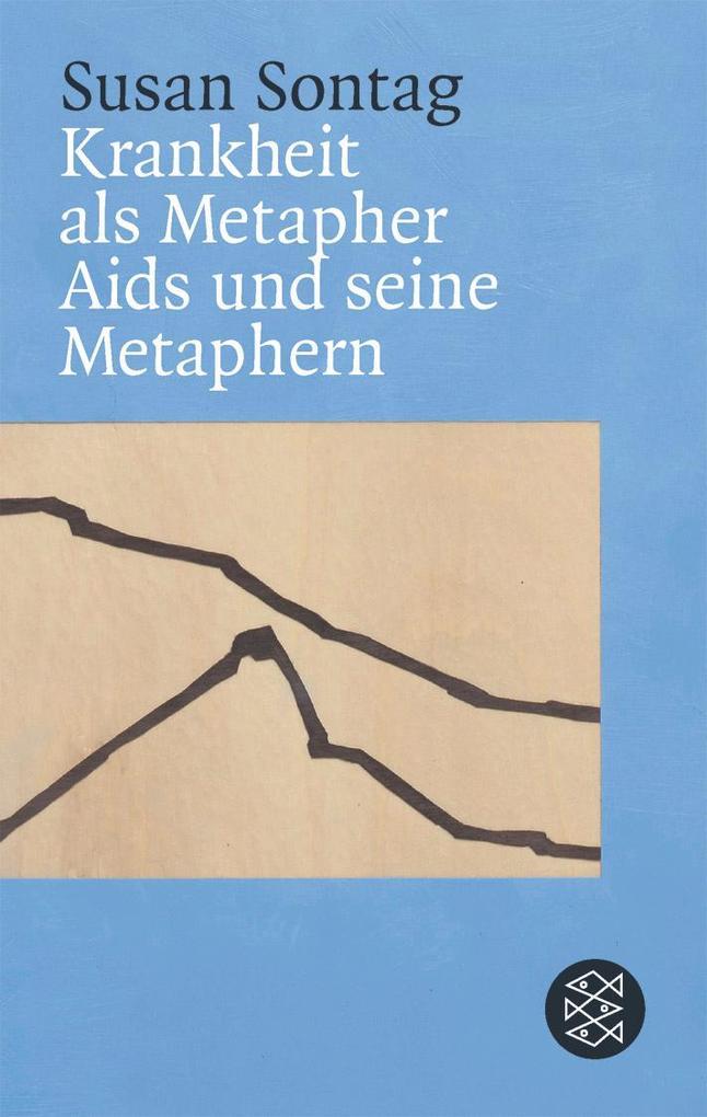 Krankheit als Metapher & Aids und seine Metaphern als Buch