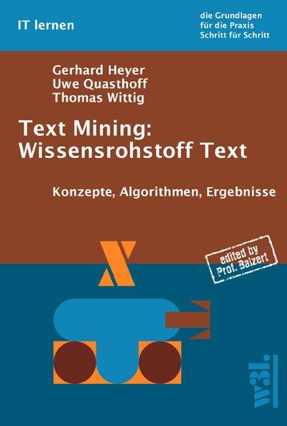 Text Mining: Wissensrohstoff Text als Buch