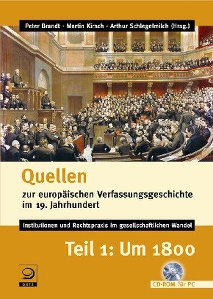 Quellen zur europäischen Verfassungsgeschichte im 19. Jahrhundert 1. Um 1800. CD-ROM als Software