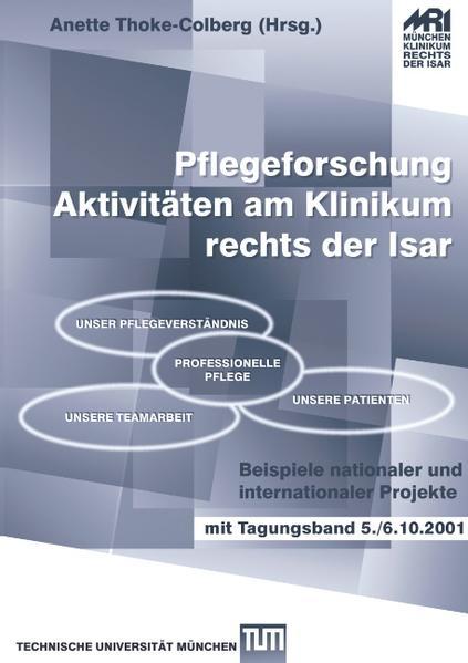 Pflegeforschung - Aktivitäten am Klinikum rechts der Isar als Buch