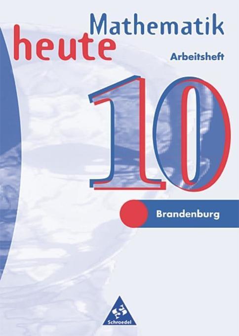 Mathematik heute 10. Arbeitsheft. Brandenburg, Sachsen-Anhalt. Neubeabeitung. Euro-Ausgabe als Buch