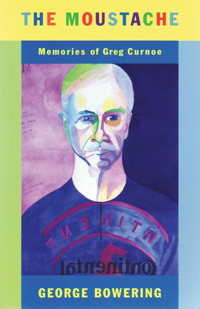The Moustache: Memories of Greg Curnoe als Taschenbuch