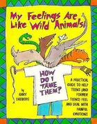 My Feelings are Like Wild Animals!