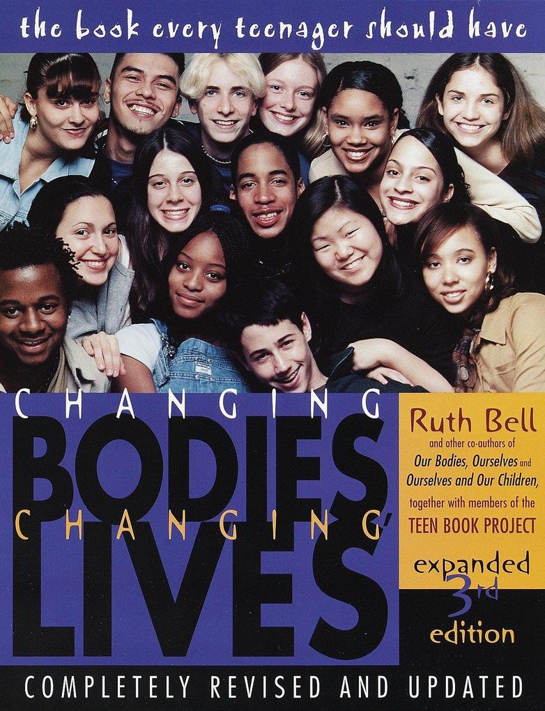 Changing Bodies, Changing Lives: Expanded Third Edition: A Book for Teens on Sex and Relationships als Taschenbuch