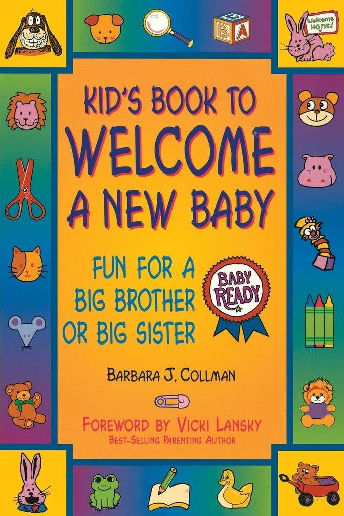 Kid's Book to Welcome a New Baby: Fun Things to Do and Learn for a Big Brother or Sister als Taschenbuch