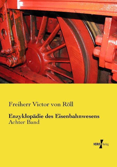 Enzyklopädie des Eisenbahnwesens als Buch von F...