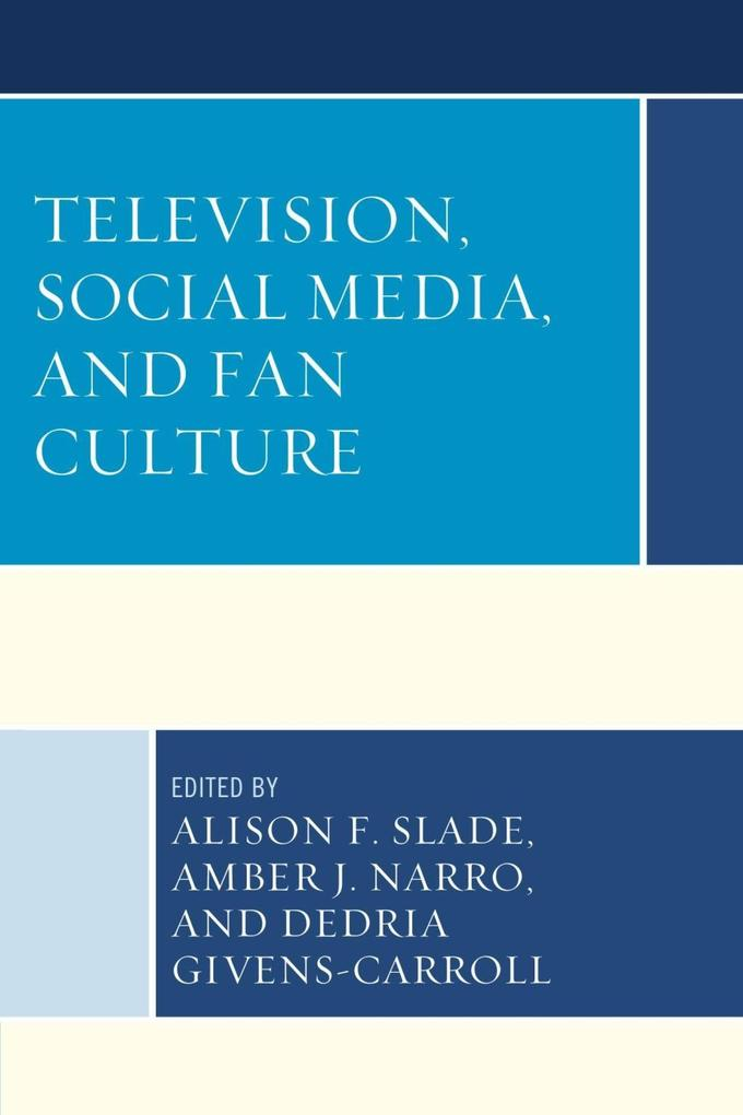 Television, Social Media, and Fan Culture als e...