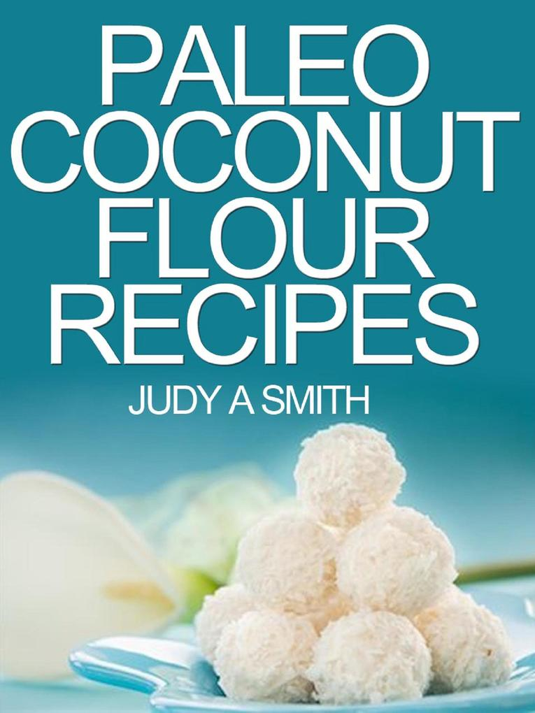 Paleo Coconut Flour Recipe Book -A health food ...