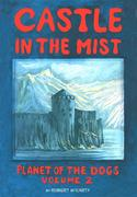 Castle in the Mist (Planet of the Dogs, #2)