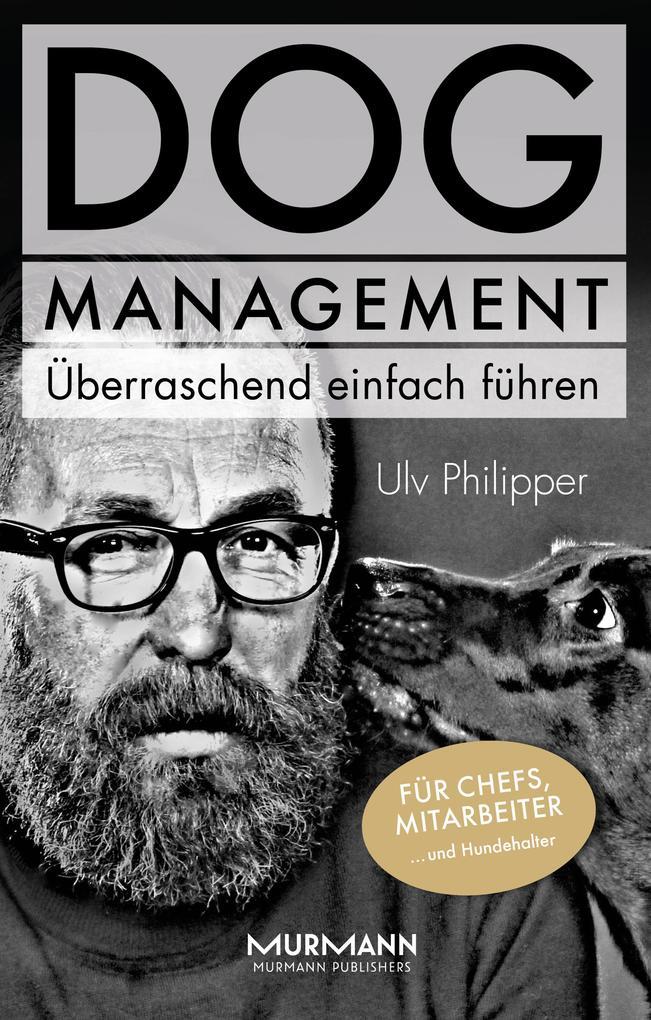 DOG Management. Überraschend einfach führen als eBook