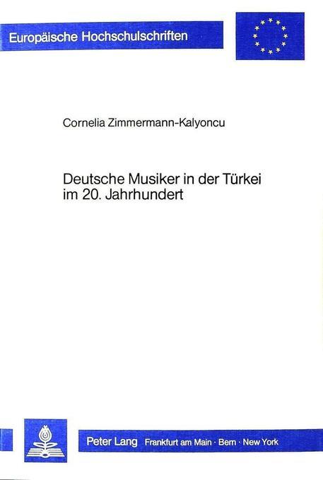 Deutsche Musiker in der Türkei im 20. Jahrhunde...