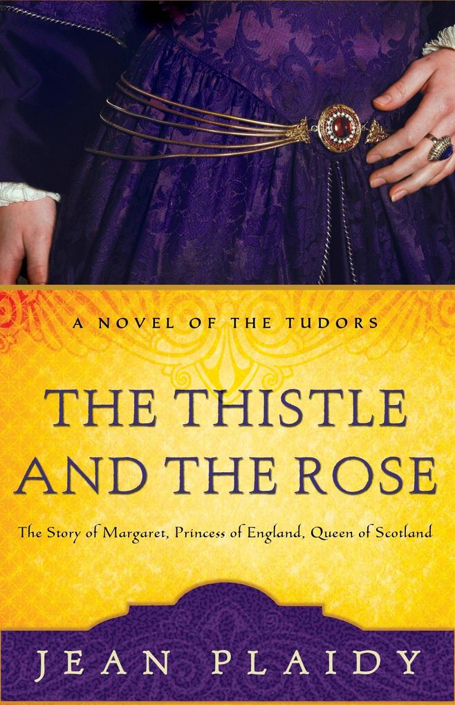 The Thistle and the Rose: The Story of Margaret, Princess of England, Queen of Scotland als Taschenbuch