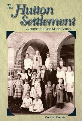 The Hutton Settlement: A Home for One Man's Family als Buch
