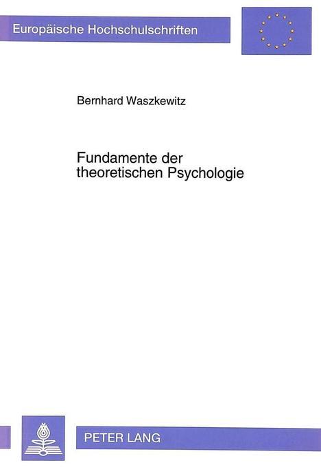 Fundamente der theoretischen Psychologie als Bu...