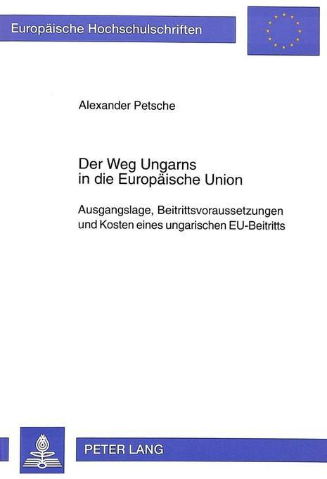 Der Weg Ungarns in die Europäische Union als Bu...