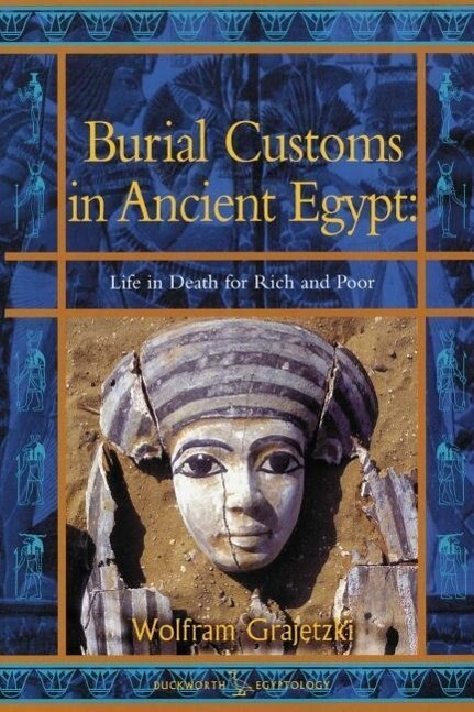 Burial Customs in Ancient Egypt: Life in Death for Rich and Poor als Taschenbuch