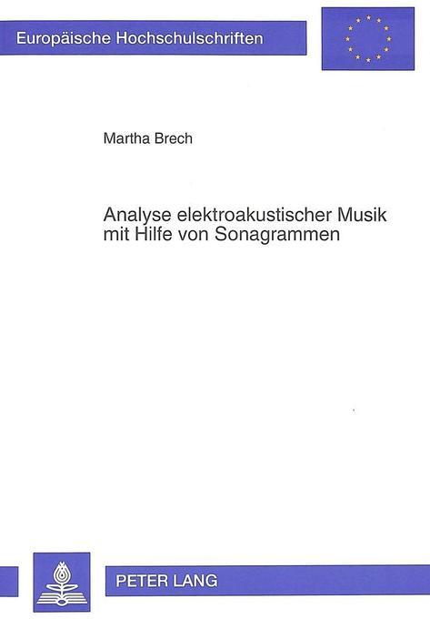Analyse elektroakustischer Musik mit Hilfe von ...