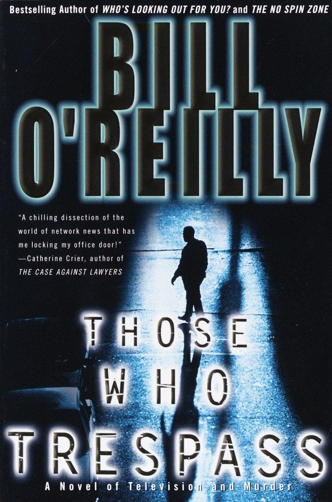 Those Who Trespass: A Novel of Television and Murder als Taschenbuch