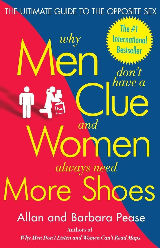 Why Men Don't Have a Clue and Women Always Need More Shoes: The Ultimate Guide to the Opposite Sex als Taschenbuch