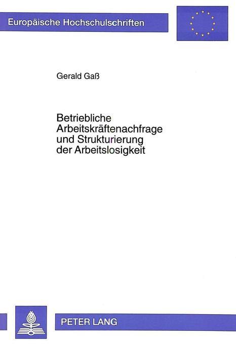 Betriebliche Arbeitskräftenachfrage und Struktu...